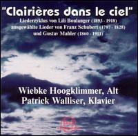 Clairi�res dans le ciel - Patrick Walliser (piano); Wiebke Hoogklimmer (contralto)