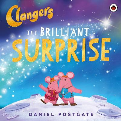 Clangers: The Brilliant Surprise - Postgate, Daniel