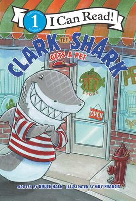 Clark the Shark Gets a Pet - Hale, Bruce