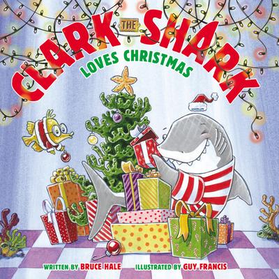 Clark the Shark Loves Christmas - Hale, Bruce