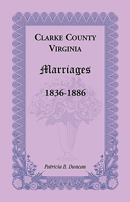 Clarke County, Virginia Marriages, 1836-1886 - Duncan, Patricia B
