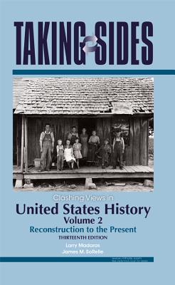 Clashing Views in United States History, Volume 2: Reconstruction to the Present - Madaras, Larry (Editor), and SoRelle, James M (Editor)