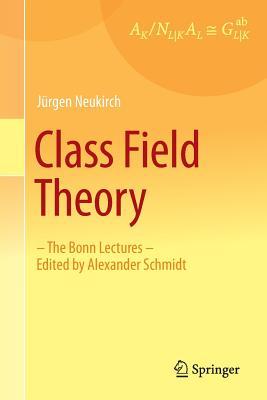 Class Field Theory: The Bonn Lectures - Neukirch, Jurgen, and Schmidt, Alexander (Other adaptation by)