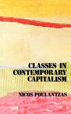 Classes in Contemporary Capitalism - Poulantzas, Nicos