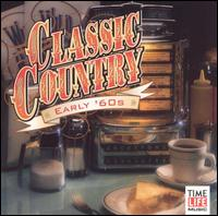 Classic Country: Early '60s - Various Artists