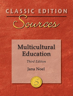 Classic Edition Sources: Multicultural Education - Noel, Jana