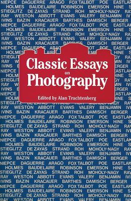 Classic Essays on Photography - Trachtenberg, Alan (Editor)