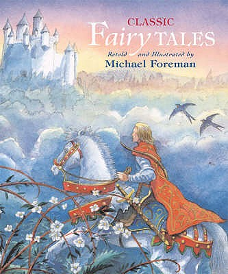 Classic Fairy Tales - Foreman, Michael