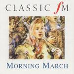 Classic Fm: Morning March