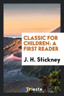Classic for Children: A First Reader - Stickney, J H