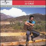 Classic J.J. Cale: The Universal Masters Collection