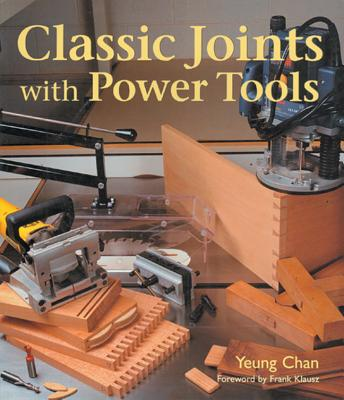 Classic Joints with Power Tools - Chan, Yeung