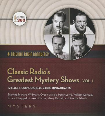 Classic Radio's Greatest Mystery Shows, Vol. 1 - Hollywood 360, and Various Performers (Read by), and Widmark, Richard (Read by)