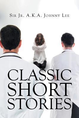 Classic Short Stories - A K a Johnny Lee, Sir Jr