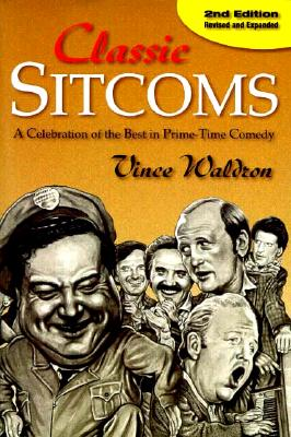 Classic Sitcoms: A Celebration of the Best in Prime-Time Comedy - Waldron, Vince