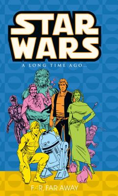 Classic Star Wars: A Long Time Ago... Volume 7: Far, Far Away - Goodwin, Archie