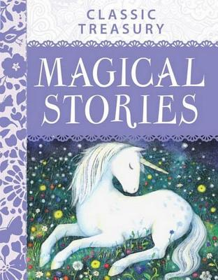 Classic Treasury: Magical Stories - Gallagher, Belinda (Editor)