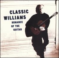 Classic Williams: Romance of the Guitar - John Williams