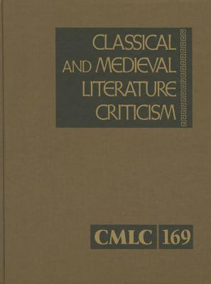 Classical and Medieval Literature Criticism - Gale (Editor)