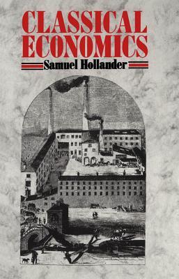Classical Economics - Hollander, Samuel