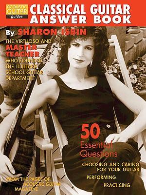 Classical Guitar Answer Book - Isbin, Sharon