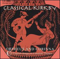 Classical Kirkby: Orpheus & Corinna - 17th Century English Songs on Classical Themes - Anthony Rooley (theorbo)