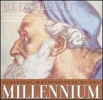 Classical Masterpieces of the Millennium: Beethoven