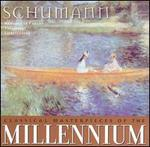 Classical Masterpieces of the Millennium: Schumann