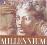 Classical Masterpieces of the Millennium: Wagner