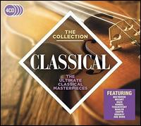 Classical: The Collection - Andrei Gavrilov (piano); Anne Queffélec (piano); Anne-Sophie Mutter (violin); Barry Tuckwell (horn); Dmitri Alexeev (piano);...