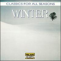 Classics for All Seasons: Winter - Angel Romero (guitar); Barry Gordon (piano); Celedonio Romero (guitar); Empire Brass; John O'Conor (piano);...
