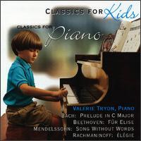 Classics for Kids: Solo Piano - Valerie Tryon (piano)