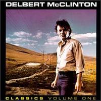 Classics, Volume 1 - Delbert McClinton
