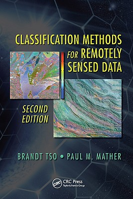 Classification Methods for Remotely Sensed Data - Tso, Brandt
