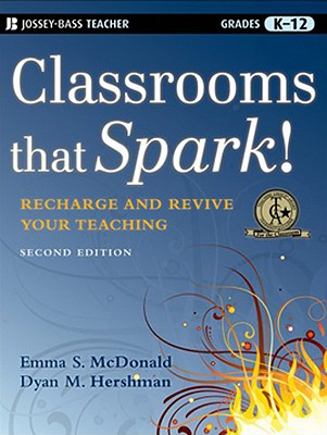 Classrooms That Spark!: Recharge and Revive Your Teaching - McDonald, Emma S