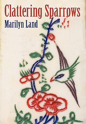 Clattering Sparrows - Land, Marilyn