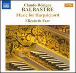 Claude-Bénigne Balbastre: Music for Harpsichord