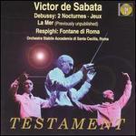 Claude Debussy: 2 Nocturnes; Jeux; La Mer; Ottorino Respighi: Fontane di Roma