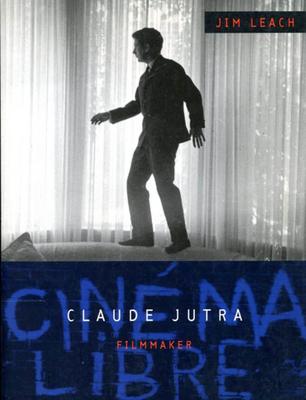 Claude Jutra: Filmmaker - Leach, Jim