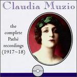 Claudia Muzio: Complete Path� Recordings (1917-18)