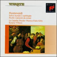Claudio Monteverdi: Selva morale e spirituale; Giovanni Picchi: Canzoni da sonar - Andreas Scholl (alto); Annette Sichelschmidt (violin); Bernhard Junghanel (curtal); Christoph Lehmann (organ);...
