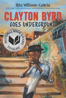 Clayton Byrd Goes Underground - Williams-Garcia, Rita