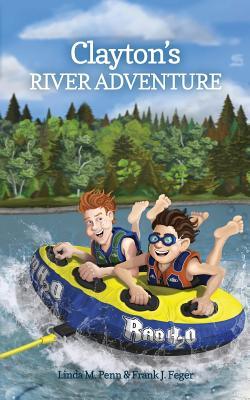 Clayton's River Adventure - Penn, Linda M, and Feger, Frank J