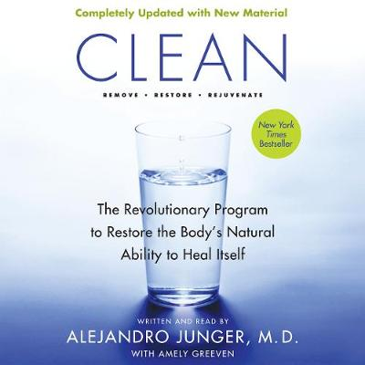 Clean -- Expanded Edition: The Revolutionary Program to Restore the Body's Natural Ability to Heal Itself - Junger, Alejandro (Read by)
