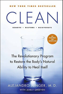 Clean: The Revolutionary Program to Restore the Body's Natural Ability to Heal Itself - Junger, Alejandro
