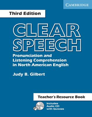 Clear Speech Teacher's Resource Book: Pronunciation and Listening Comprehension in North American English - Gilbert, Judy B
