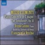 Clementi: Piano Concerto; Two Symphonies, Op. 18