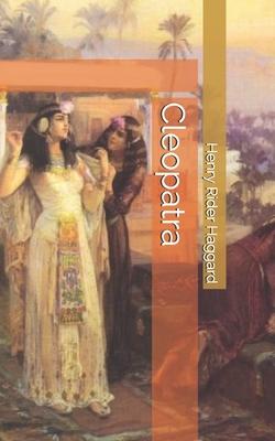 Cleopatra - Haggard, H Rider, Sir