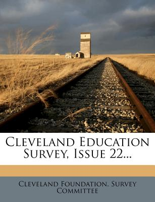 Cleveland Education Survey, Issue 22... - Cleveland Foundation Survey Committee (Creator)