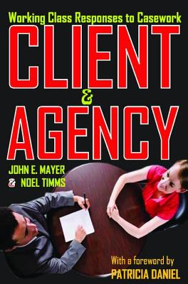 Client and Agency: Working Class Responses to Casework - Mayer, John